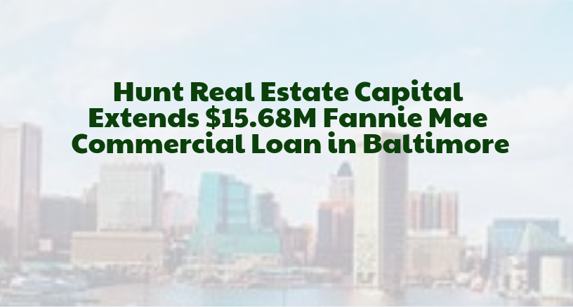 Hunt Finances Acquisition of a Multifamily Property in Crab-Cake Capital